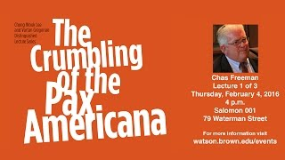 Chas Freeman ─ The Crumbling of the Pax Americana