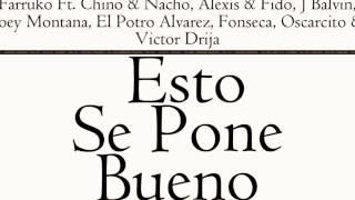 Farruko Ft Chino & Nacho, Alexis & Fido & Varios Artistas - Esto Se Pone Bueno