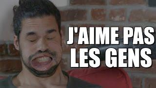 J'AIME PAS LES GENS - JEREMY