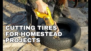 Cutting Tires for Homestead Projects