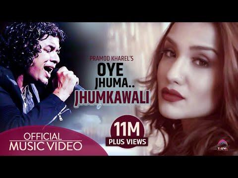 Oye Jhuma Jhumkawali - Full Video HD - feat. Pramod Kharel