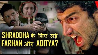 Farhan –Aditya's ugly fight for shraddha kapoor
