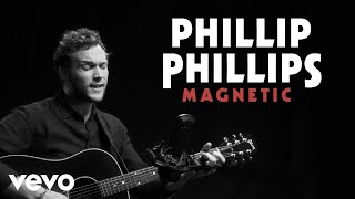 """Phillip Phillips - """"Magnetic"""" Official Performance 