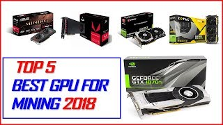 Best Gpu For Mining 2018 - Top 5 Best Graphics Card For Mining 2018