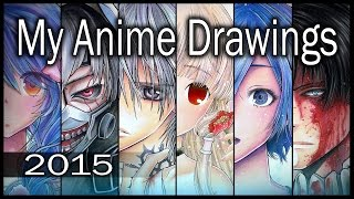 MY 2015 ANIME DRAWINGS + Extras (Narrated)