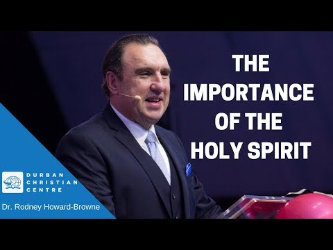 The Importance of Holy Spirit Dr. Rodney Howard Browne