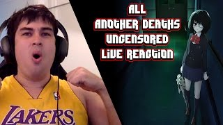 BEST ANIME EVER | All Another Deaths Uncensored - LIVE REACTION