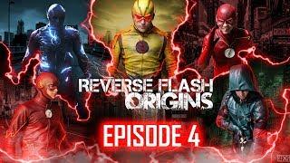 Reverse Flash: Origins Episode 4