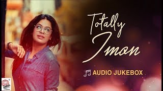 Totally Iman   Hits of Iman Chakraborty   Audio Jukebox