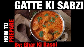 Gatte Ki Sabji |Rajasthani Gatte ki sabzi| |Besan gatta| Authentic popular recipe. Easy and  Quick