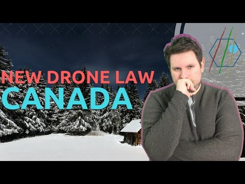New Drone Law in Canada March 2017