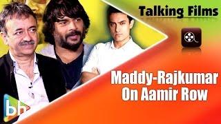 R Madhavan | Rajkumar Hirani Slam Media For Blowing Aamir Khan Row Out Of Proportion