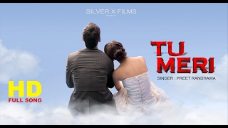 TU MERI [ OFFICIAL [ NEW PUNJABI SONG] PREET RANDHAWA