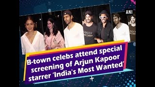 B-town celebs attend special screening of Arjun Kapoor starrer 'India's Most Wanted'
