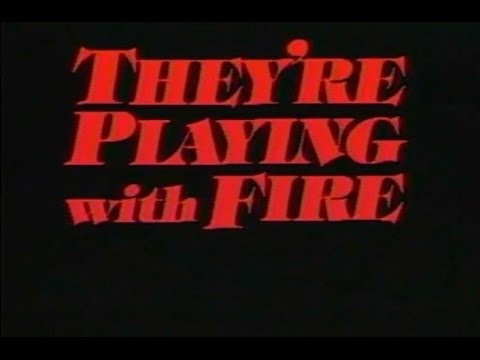 They re Playing With Fire 1984 FULL MOVIE
