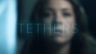 TETHERS | Sci-Fi Short Film