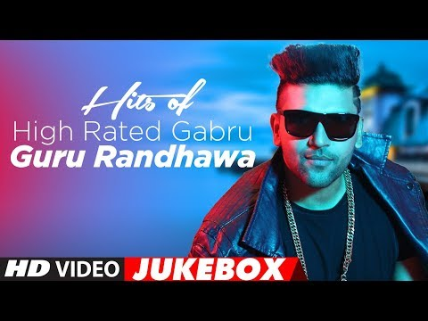 Xxx Mp4 Hits Of High Rated Gabru Guru Randhawa Latest Songs 2017 Jukebox 2017 T Series 3gp Sex