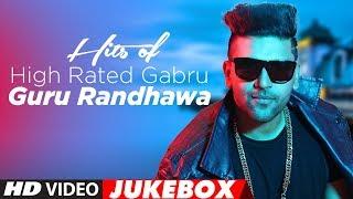 "Hits Of High Rated Gabru: Guru Randhawa | ""Latest Songs 2017"" | Jukebox 2017 | T-Series"