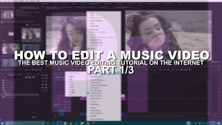 How To Edit a MUSIC VIDEO Part 1/3 | Adobe Premiere Pro Tutorial