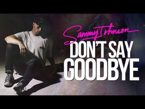 Sammy J - Don't Say Goodbye