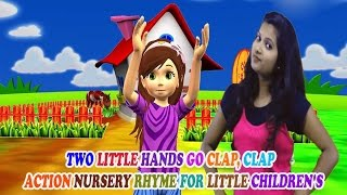 Two Little Hands Go Clap, Clap || Action Nursery Rhyme For Little Children's
