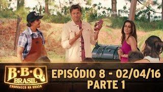 BBQ Brasil (02/04/16) - Episódio 8 - Parte 1
