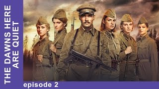 The Dawns Here Are Quiet - Episode 2. Russian TV Series. English Subtitles. StarMediaEN