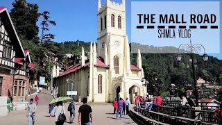 SHIMLA THE MALL ROAD VLOG | THE MALL ROAD MARKET