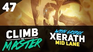 XERATH Mid with Gripex Lee - Climb to Master - Episode 47