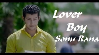 Lover Boy - Sonu Rana - HD Video of Latest Songs With Lyrics 2015