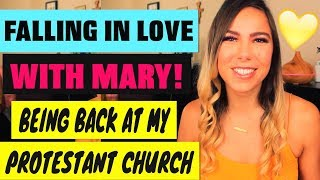 BACK AT MY PROTESTANT CHURCH & FALLING IN LOVE WITH MARY |  LIFE UPDATE PT. 2
