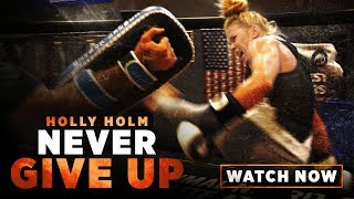Holly Holm: Never Give Up   MMA Fighting Documentary Short