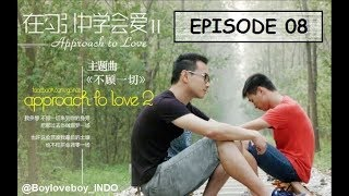 [ENG-INDO SUB] Approach To Love 2 - Episode 8