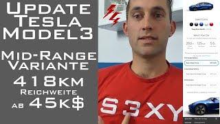 Update zum Tesla Model 3 - Mid-Range Variante für 45k$ und 418km Reichweite - Konfigurator