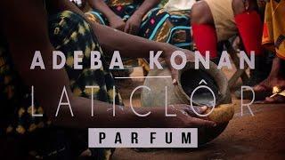 Adeba Konan - Laticlôr [CLIP OFFICIEL]
