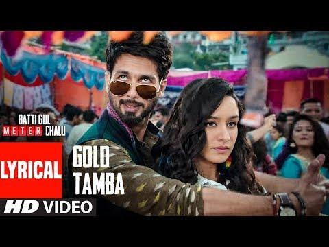 Xxx Mp4 Gold Tamba Video With Lyrics Batti Gul Meter Chalu Shahid Kapoor Shraddha Kapoor 3gp Sex