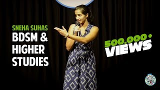 BDSM and Higher studies- Stand-up comedy by Sneha Suhas