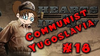 Let's Play: Hearts of Iron IV: Death or Dishonor - Communist Yugoslavia - Part 18