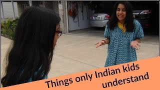 Things Only Indian Kids Understand