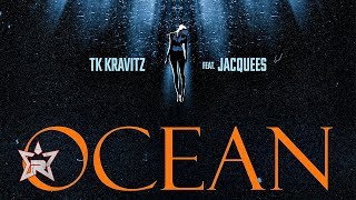 TK Kravitz - Ocean (Ft. Jacquees)