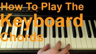 How to Play The Keyboard (Chords)