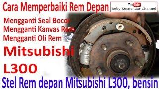 Setel Rem Depan Mitsubishi L300 serta Ganti Kanvas dan Seal Rem