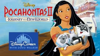 Pocahontas II: Journey to a New World - Disneycember