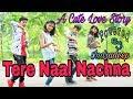 TERE NAAL NACHNA | A Cute Love Story | Powered By Indradeep | Badshah, Sunanda S | Nawabzaade