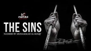 The Sins - Emotional Nasheed By Muhammad al Muqit