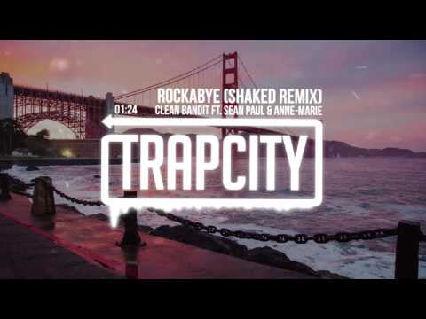 Clean Bandit - Rockabye Ft. Sean Paul & Anne - Marie (SHAKED Remix) Mp3