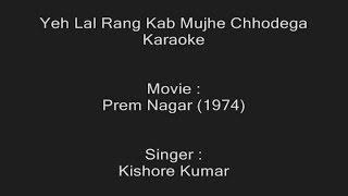 Yeh Lal Rang Kab Mujhe Chhodega - Karaoke - Kishore Kumar - Prem Nagar (1974)