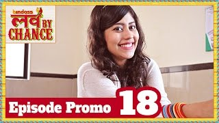 Love By Chance - Episode 18 Promo - bindass Official