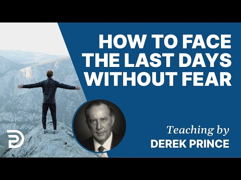 How To Face The Last Days Without Fear Derek Prince HD