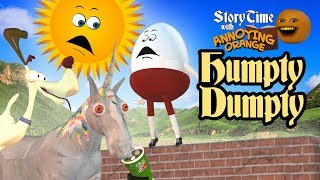 Annoying Orange - Storytime: Humpty Dumpty
